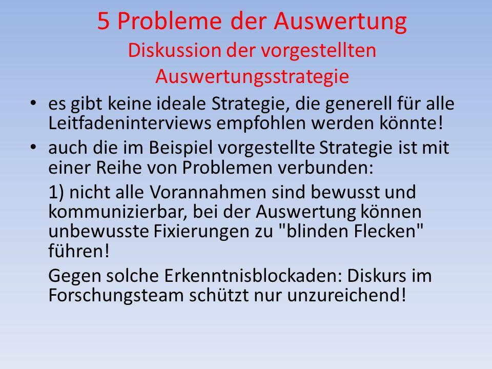 5 Probleme der Auswertung Diskussion der vorgestellten Auswertungsstrategie
