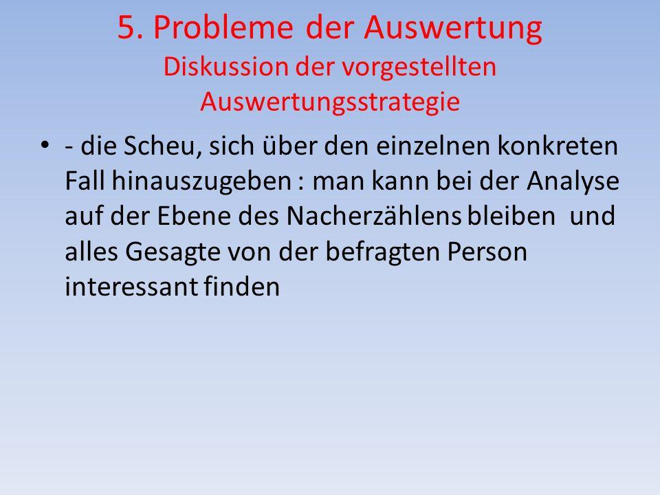 5. Probleme der Auswertung Diskussion der vorgestellten Auswertungsstrategie