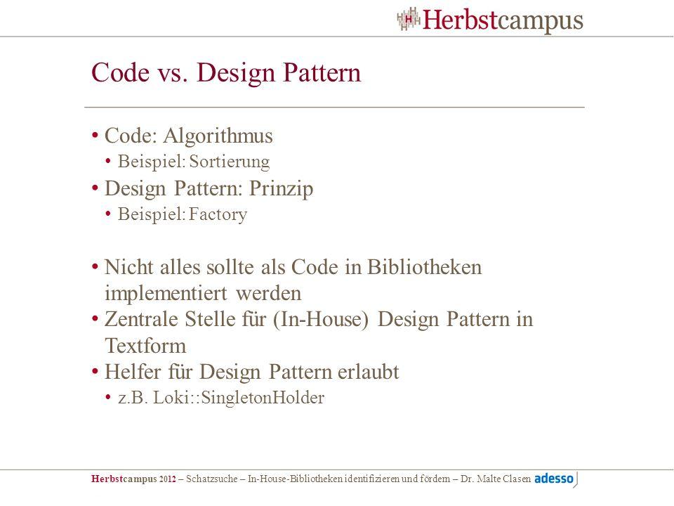 Code vs. Design Pattern Code: Algorithmus Design Pattern: Prinzip