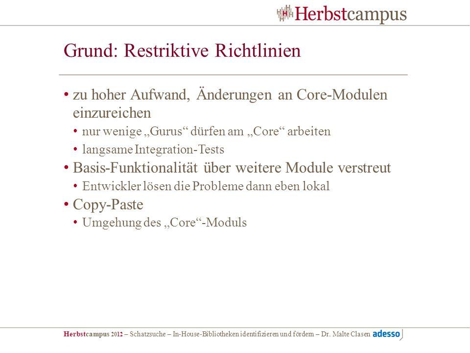 Grund: Restriktive Richtlinien