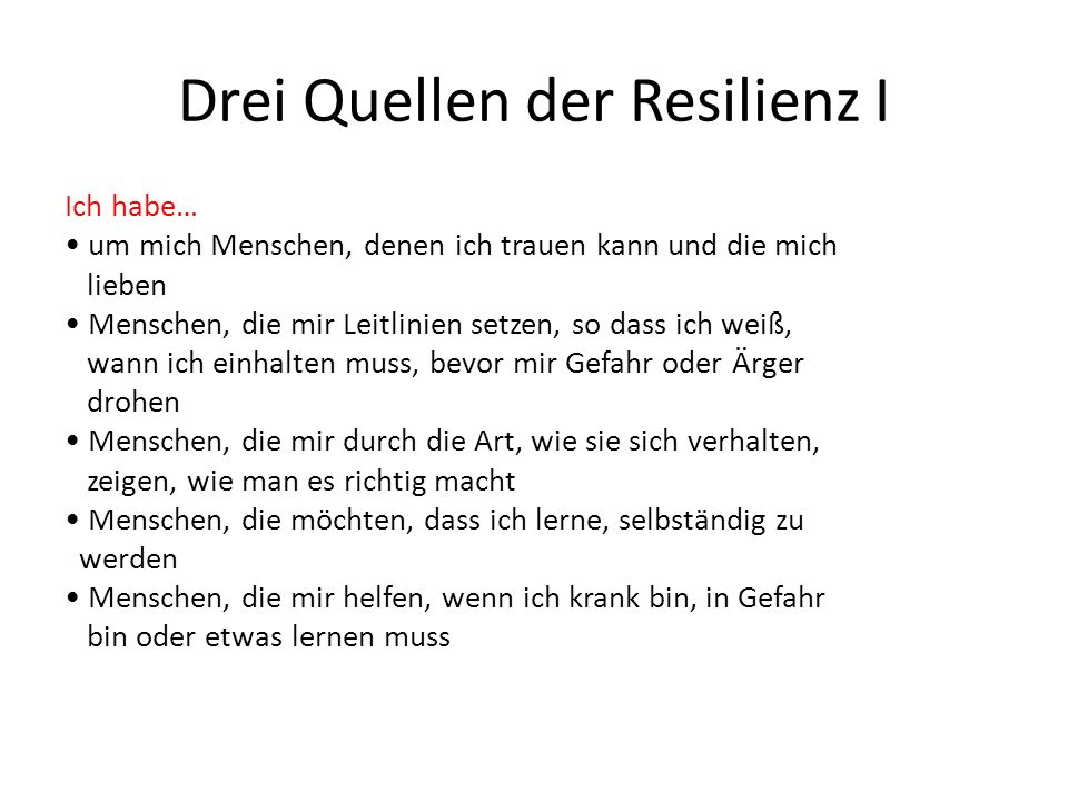 Drei Quellen der Resilienz I