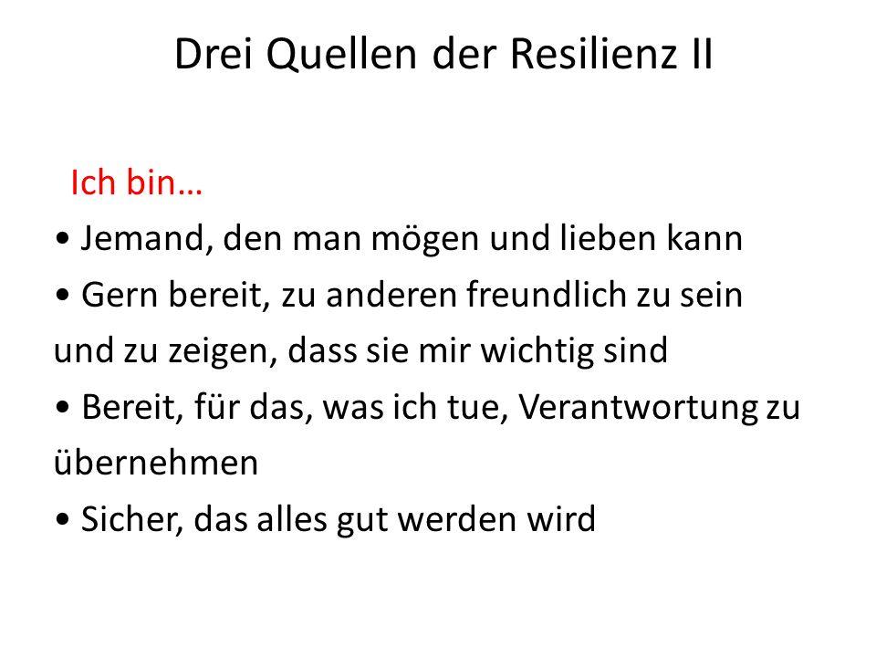 Drei Quellen der Resilienz II