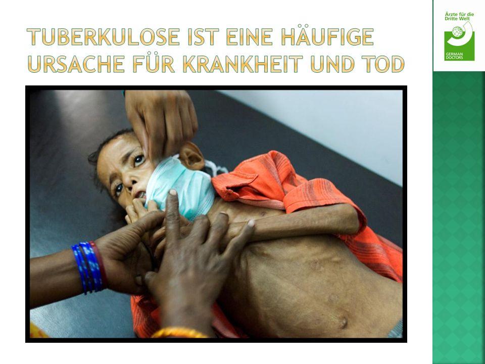 Tuberkulose ist eine häufige Ursache für Krankheit und Tod