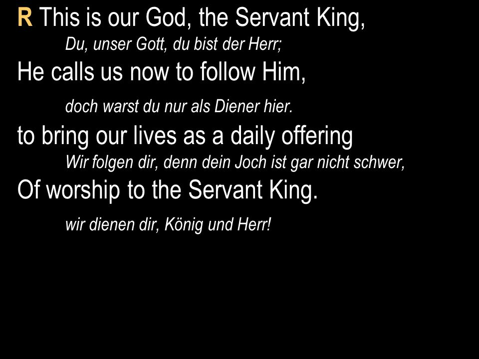 R This is our God, the Servant King,