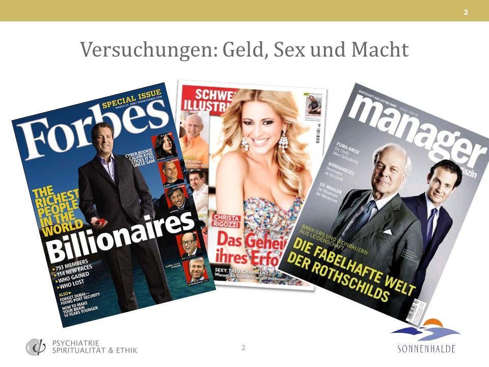 Versuchungen: Geld, Sex und Macht