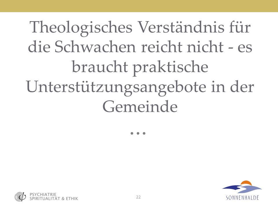 Theologisches Verständnis für die Schwachen reicht nicht - es braucht praktische Unterstützungsangebote in der Gemeinde