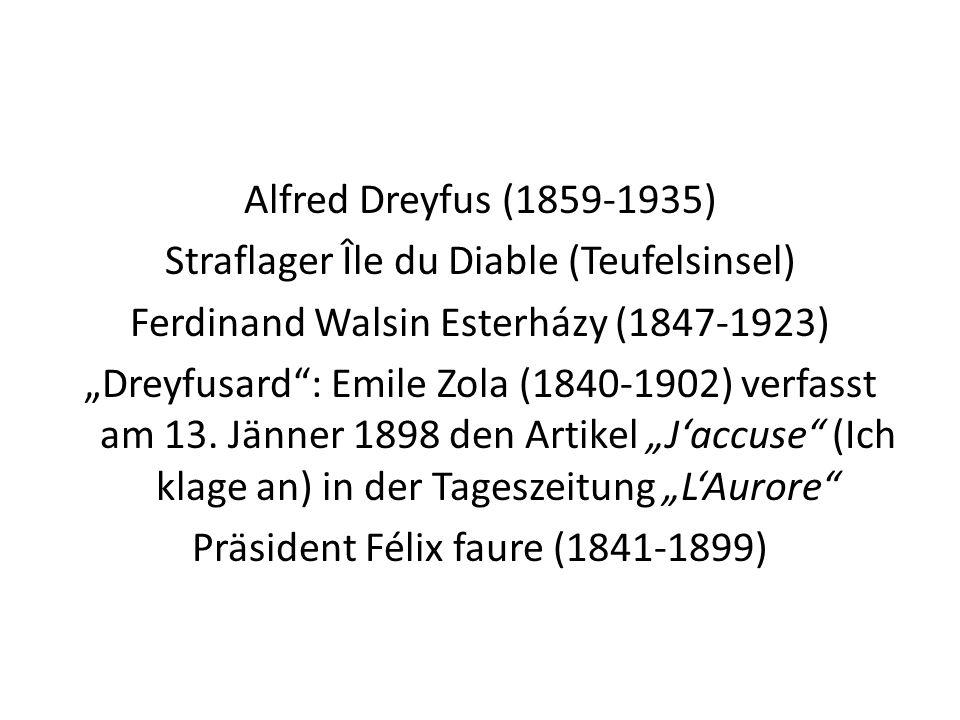 """Alfred Dreyfus (1859-1935) Straflager Île du Diable (Teufelsinsel) Ferdinand Walsin Esterházy (1847-1923) """"Dreyfusard : Emile Zola (1840-1902) verfasst am 13."""