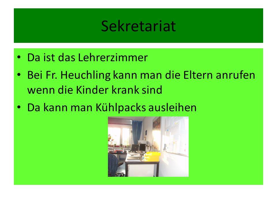 Sekretariat Da ist das Lehrerzimmer
