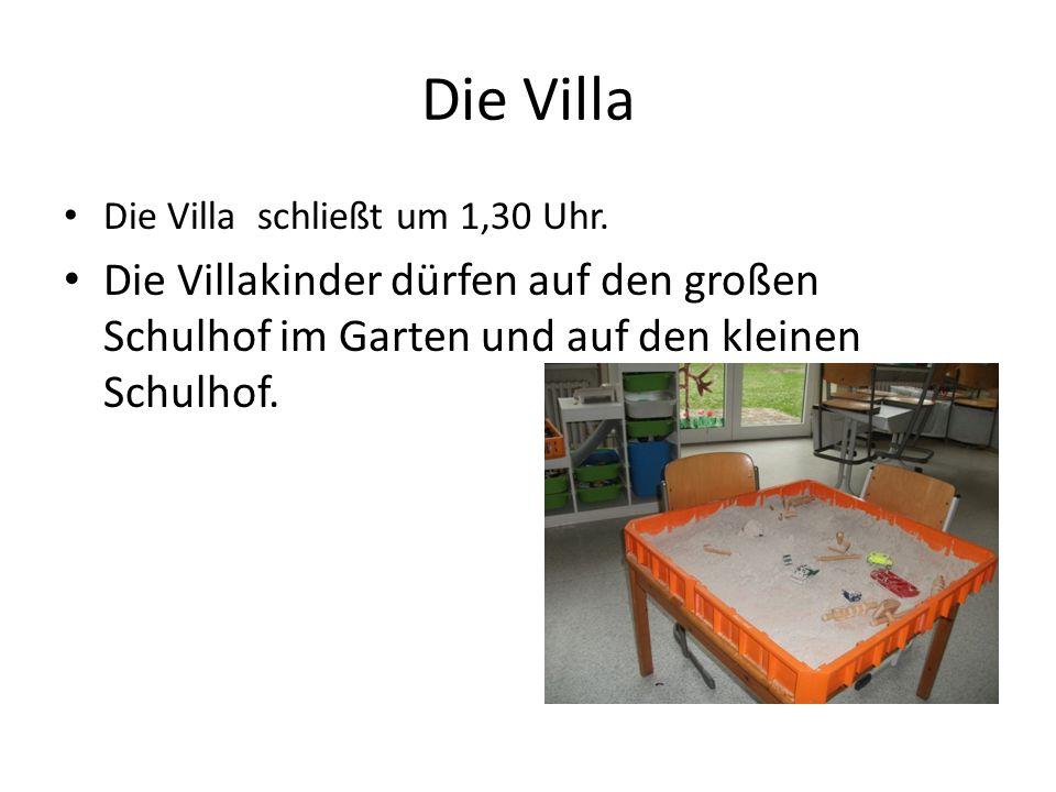 Die Villa Die Villa schließt um 1,30 Uhr. Die Villakinder dürfen auf den großen Schulhof im Garten und auf den kleinen Schulhof.