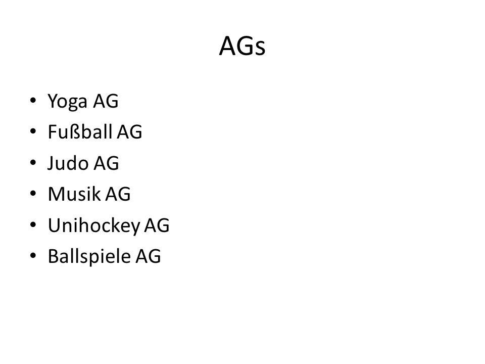 AGs Yoga AG Fußball AG Judo AG Musik AG Unihockey AG Ballspiele AG