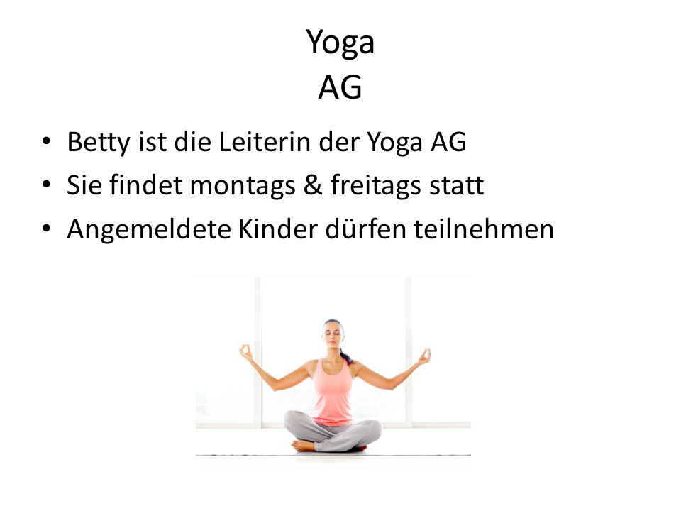 Yoga AG Betty ist die Leiterin der Yoga AG