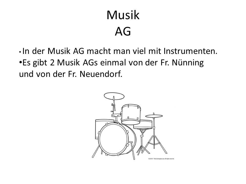 Musik AG In der Musik AG macht man viel mit Instrumenten.