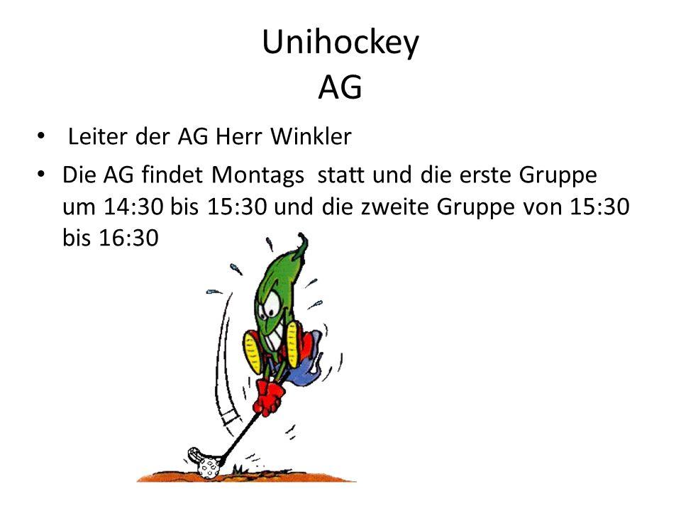 Unihockey AG Leiter der AG Herr Winkler
