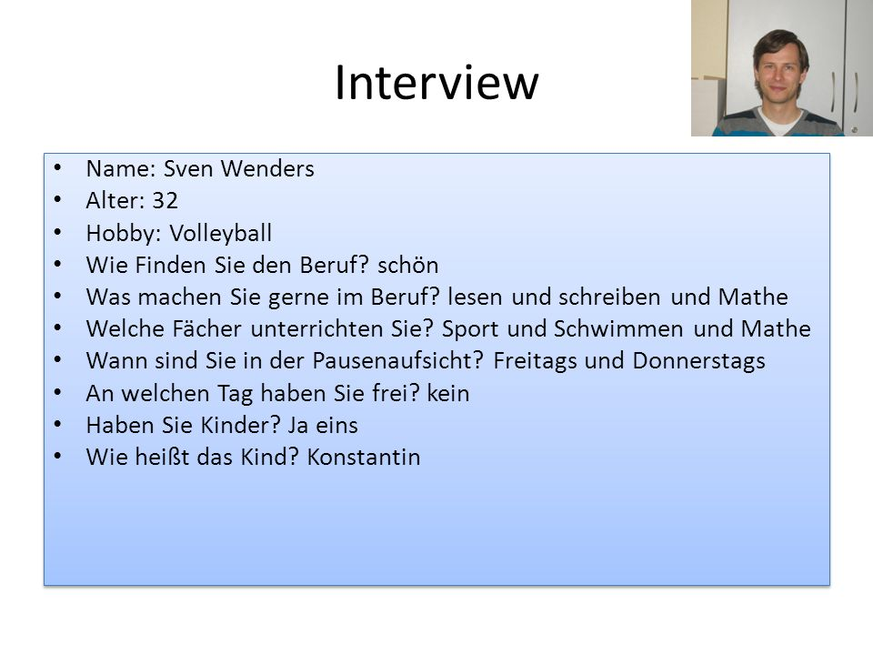 Interview Name: Sven Wenders Alter: 32 Hobby: Volleyball