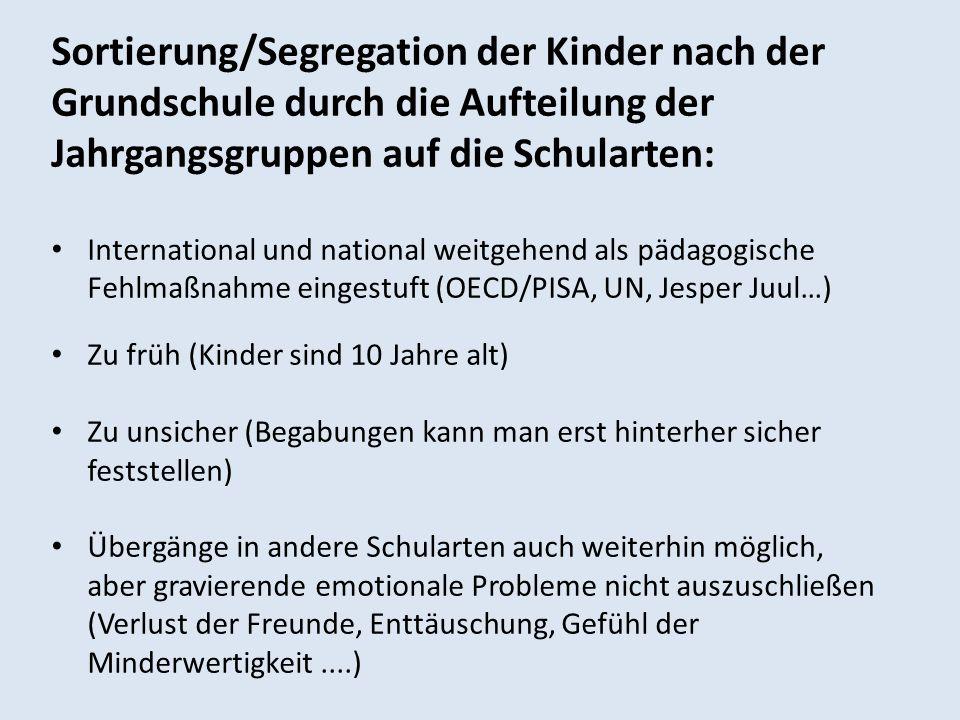 Sortierung/Segregation der Kinder nach der Grundschule durch die Aufteilung der Jahrgangsgruppen auf die Schularten: