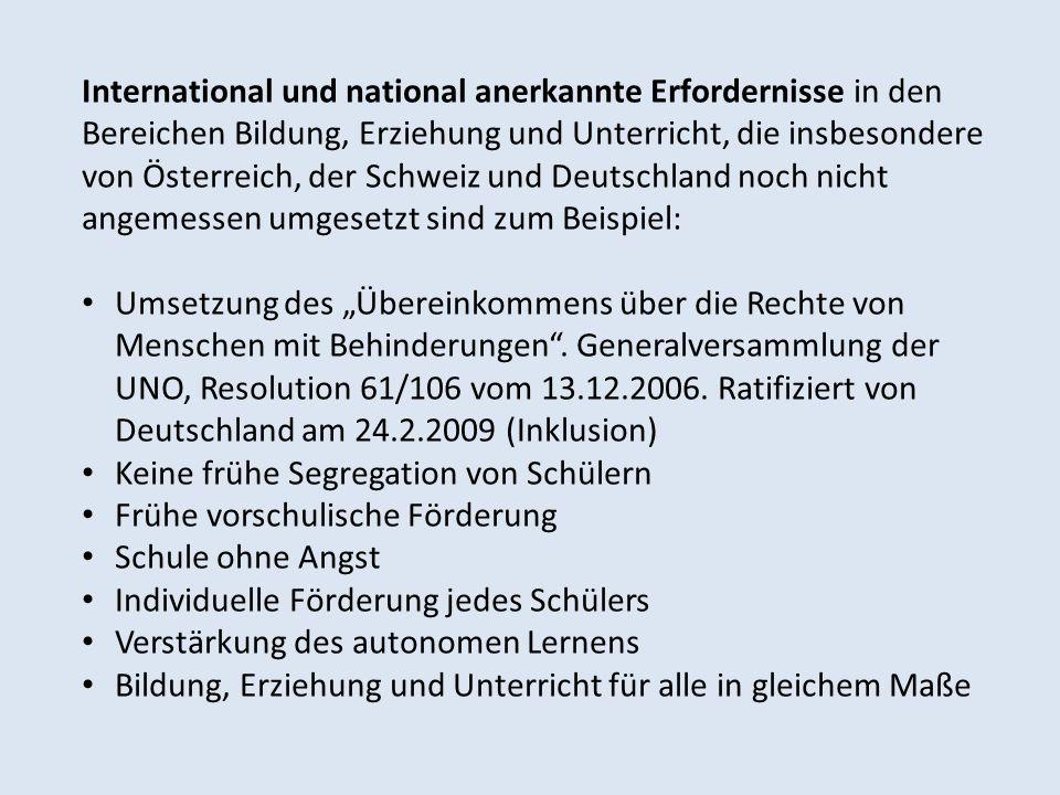 International und national anerkannte Erfordernisse in den Bereichen Bildung, Erziehung und Unterricht, die insbesondere von Österreich, der Schweiz und Deutschland noch nicht angemessen umgesetzt sind zum Beispiel: