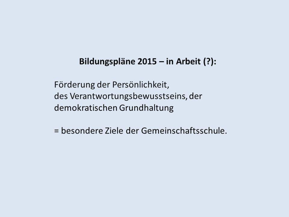 Bildungspläne 2015 – in Arbeit ( ):