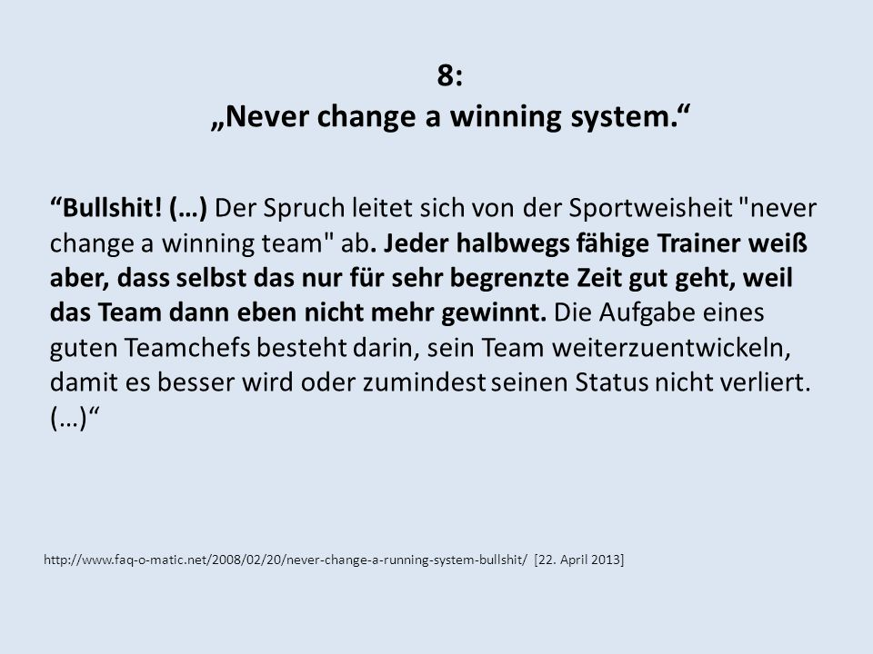 """Never change a winning system."