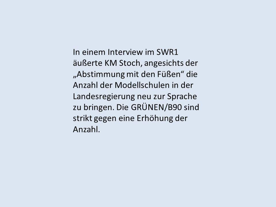"""In einem Interview im SWR1 äußerte KM Stoch, angesichts der """"Abstimmung mit den Füßen die Anzahl der Modellschulen in der Landesregierung neu zur Sprache zu bringen."""