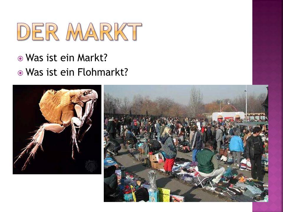 Der Markt Was ist ein Markt Was ist ein Flohmarkt