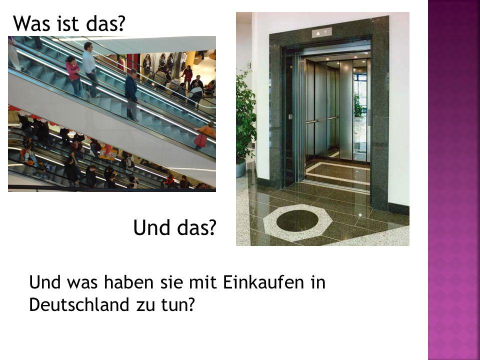 Was ist das Und das Und was haben sie mit Einkaufen in Deutschland zu tun