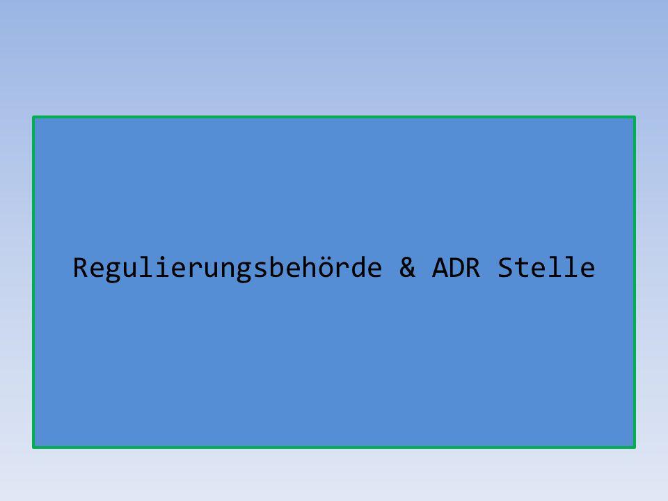 Regulierungsbehörde & ADR Stelle