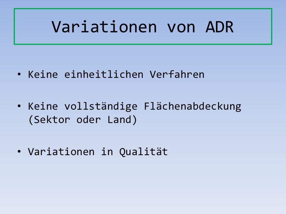 Variationen von ADR Keine einheitlichen Verfahren