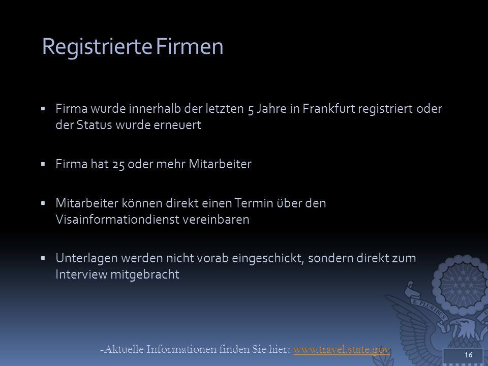 Registrierte Firmen Firma wurde innerhalb der letzten 5 Jahre in Frankfurt registriert oder der Status wurde erneuert.