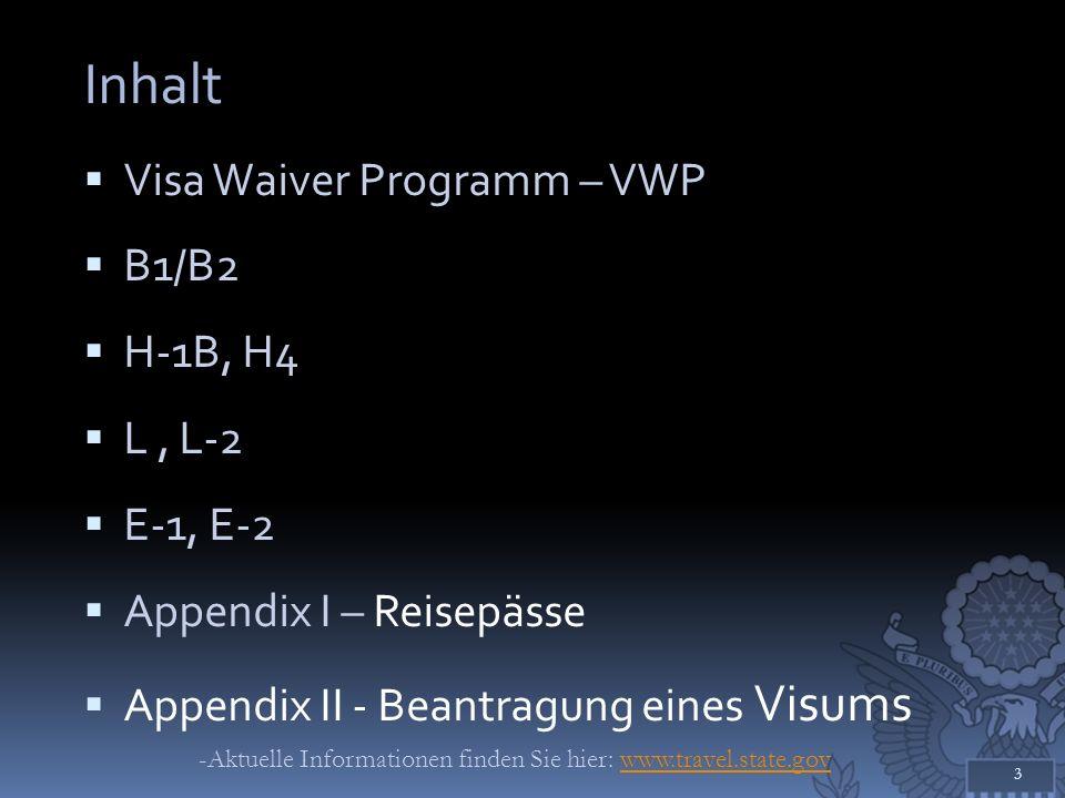 Inhalt Visa Waiver Programm – VWP B1/B2 H-1B, H4 L , L-2 E-1, E-2
