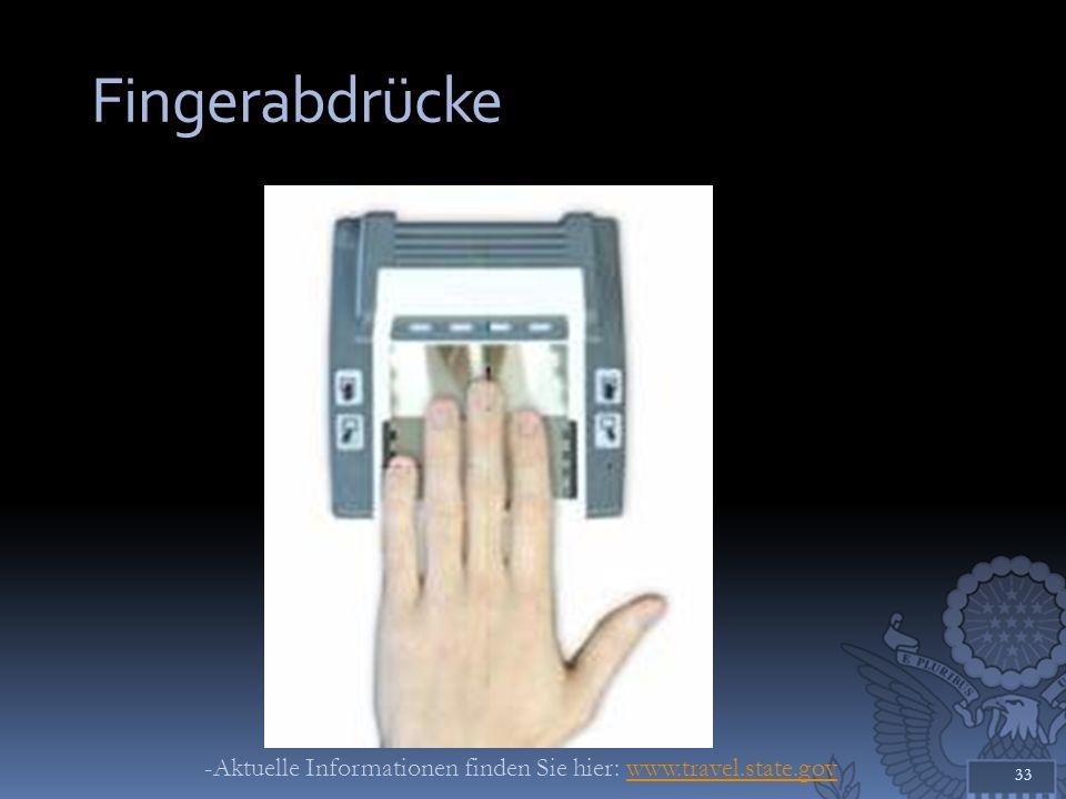Fingerabdrücke -Aktuelle Informationen finden Sie hier: www.travel.state.gov