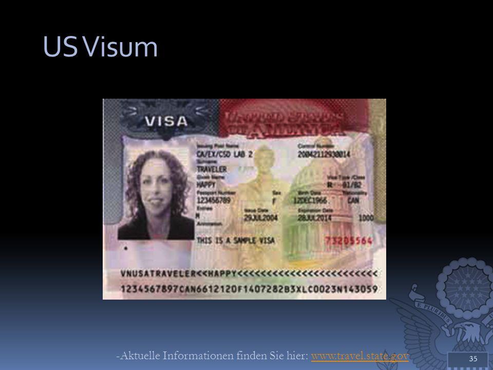 US Visum -Aktuelle Informationen finden Sie hier: www.travel.state.gov