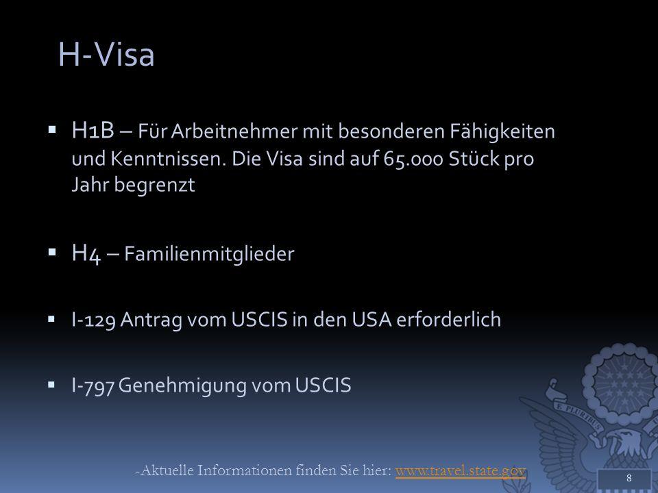 H-Visa H1B – Für Arbeitnehmer mit besonderen Fähigkeiten und Kenntnissen. Die Visa sind auf 65.000 Stück pro Jahr begrenzt.