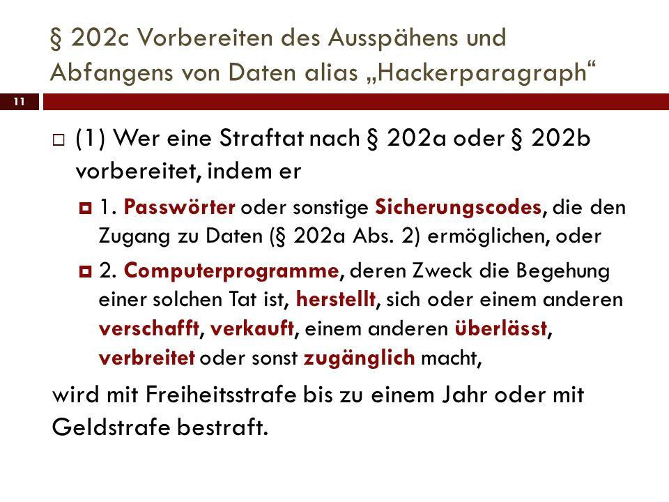 """§ 202c Vorbereiten des Ausspähens und Abfangens von Daten alias """"Hackerparagraph"""