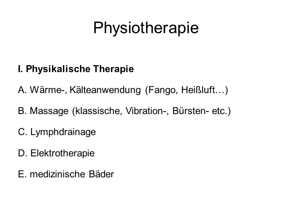 Physiotherapie I. Physikalische Therapie