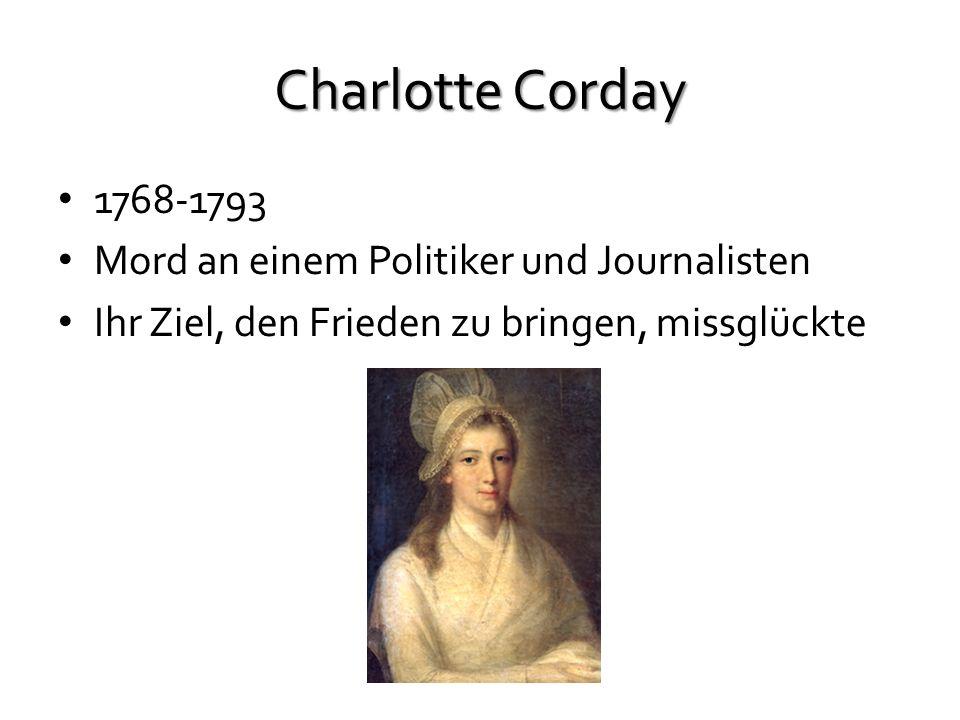 Charlotte Corday 1768-1793 Mord an einem Politiker und Journalisten