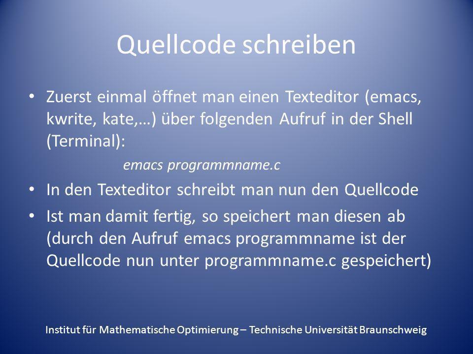 Quellcode schreiben Zuerst einmal öffnet man einen Texteditor (emacs, kwrite, kate,…) über folgenden Aufruf in der Shell (Terminal):