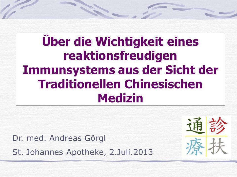 Über die Wichtigkeit eines reaktionsfreudigen Immunsystems aus der Sicht der Traditionellen Chinesischen Medizin