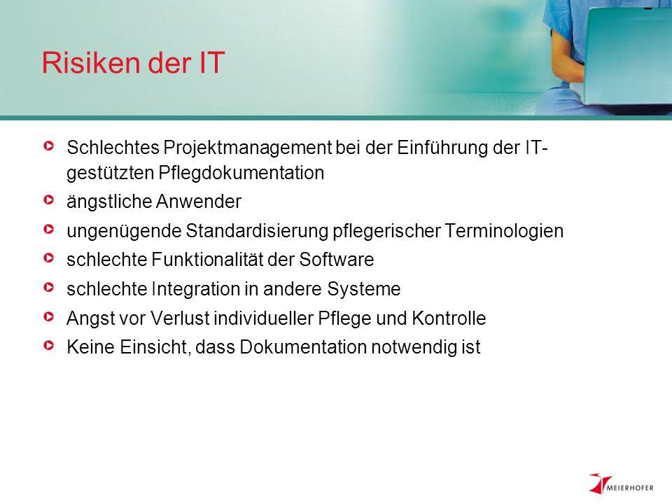 Risiken der IT Schlechtes Projektmanagement bei der Einführung der IT-gestützten Pflegdokumentation.