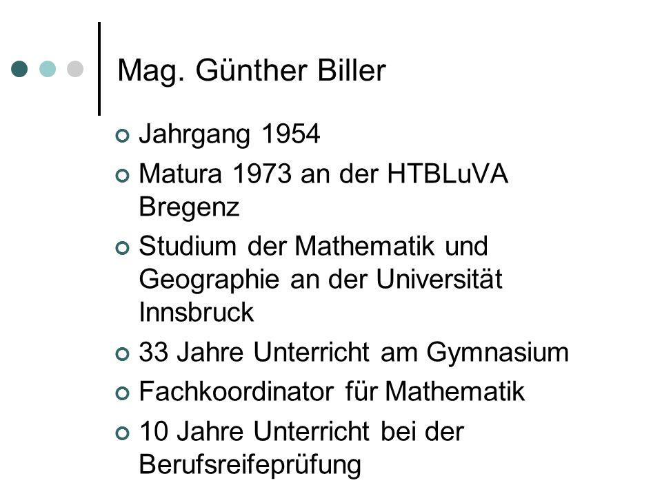Mag. Günther Biller Jahrgang 1954 Matura 1973 an der HTBLuVA Bregenz