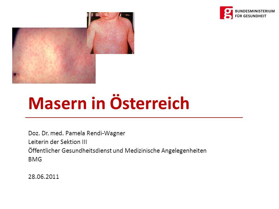 Masern in Österreich Doz. Dr. med. Pamela Rendi-Wagner