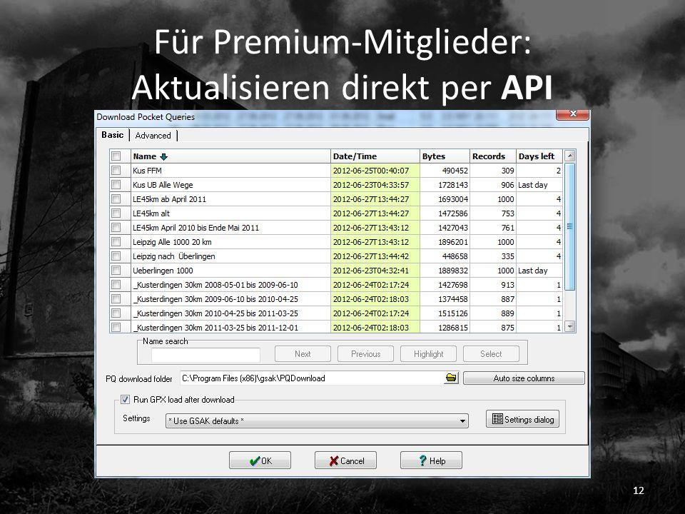 Für Premium-Mitglieder: Aktualisieren direkt per API