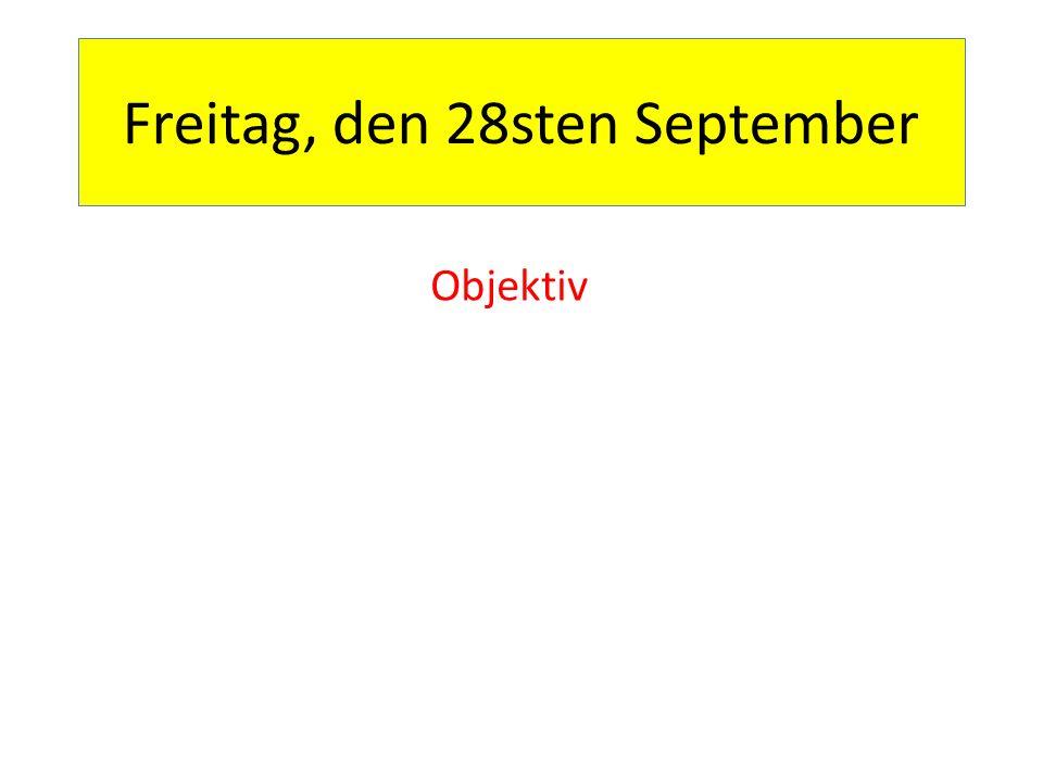 Freitag, den 28sten September
