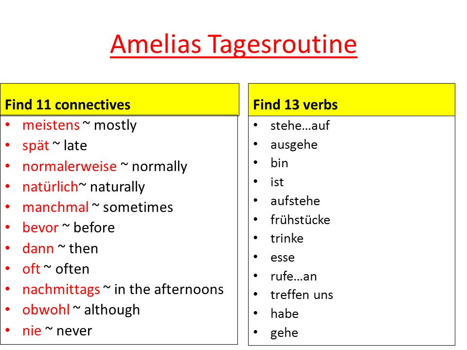 Amelias Tagesroutine Find 11 connectives Find 13 verbs