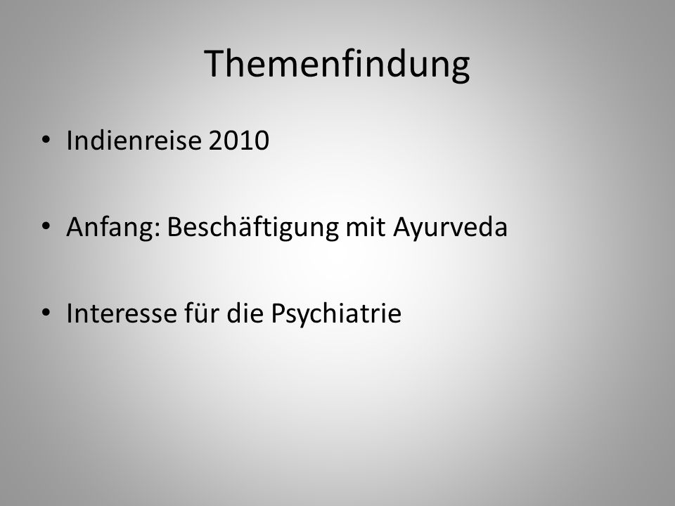 Themenfindung Indienreise 2010 Anfang: Beschäftigung mit Ayurveda