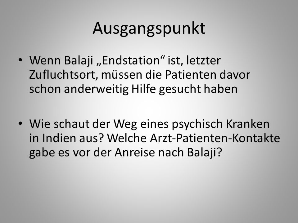 "Ausgangspunkt Wenn Balaji ""Endstation ist, letzter Zufluchtsort, müssen die Patienten davor schon anderweitig Hilfe gesucht haben."