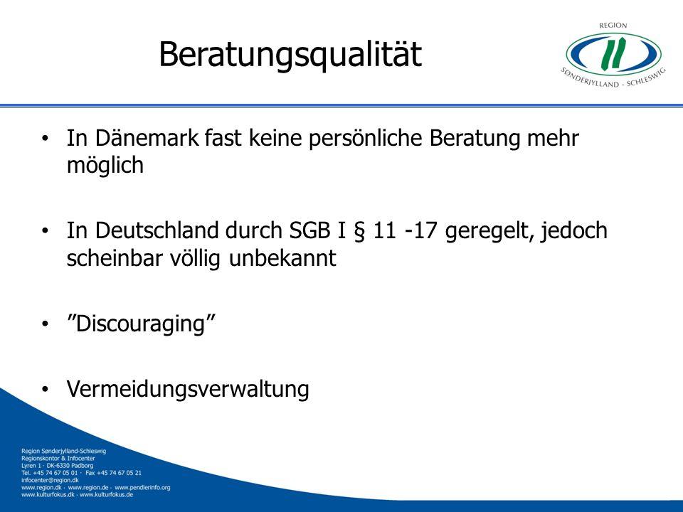 Beratungsqualität In Dänemark fast keine persönliche Beratung mehr möglich.