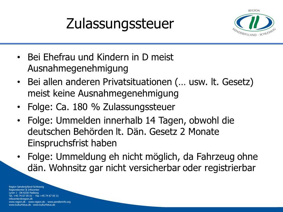 Zulassungssteuer Bei Ehefrau und Kindern in D meist Ausnahmegenehmigung.