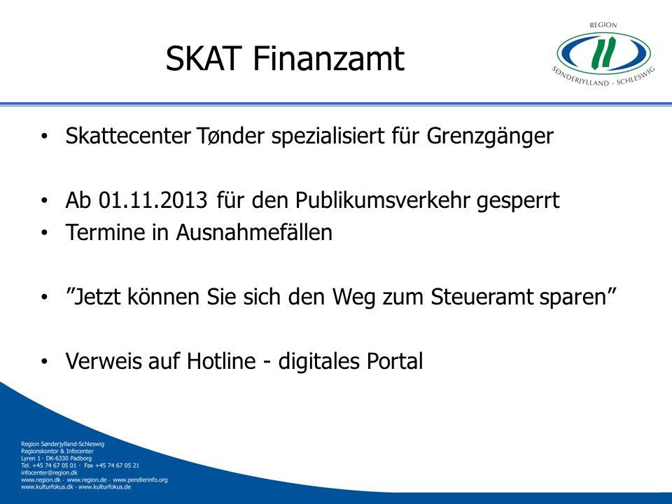 SKAT Finanzamt Skattecenter Tønder spezialisiert für Grenzgänger