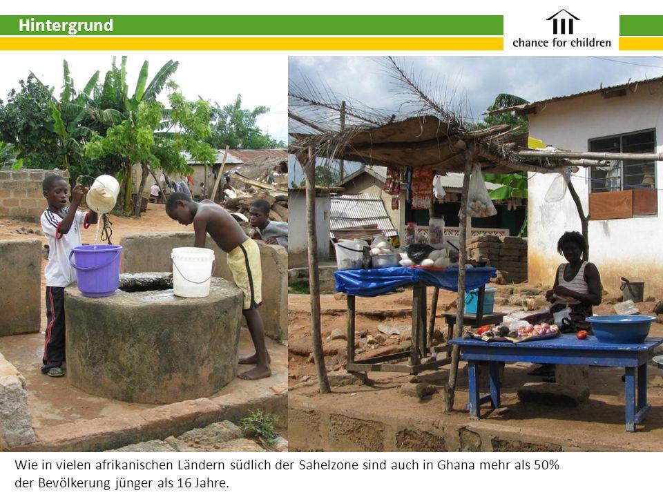 HintergrundWie in vielen afrikanischen Ländern südlich der Sahelzone sind auch in Ghana mehr als 50%