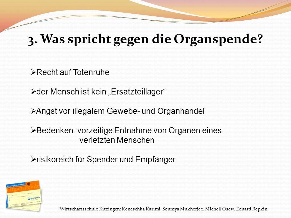 3. Was spricht gegen die Organspende